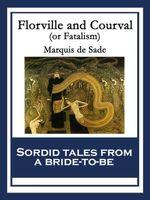 Florville and Courval : Or Fatalism - Marquis de Sade
