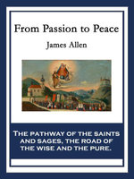 From Passion to Peace - James Allen