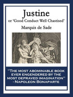 Justine : Good Conduct Well Chastised - Marquis de Sade