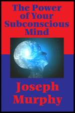 The Power of Your Subconscious Mind (Impact Books) : With Linked Table of Contents - Joseph Murphy