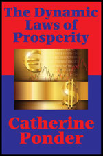The Dynamic Laws of Prosperity (with Linked Table of Contents) (Impact Books) : Forces That Bring Riches to You - Catherine Ponder
