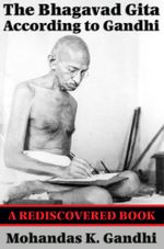 The Bhagavad Gita According to Gandhi (Rediscovered Books) : With linked Table of Contents - Mohandas K. Gandhi