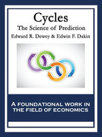 Cycles : The Science of Prediction - Edward R. Dewey