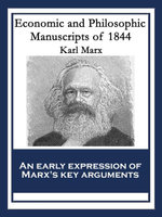 Economic and Philosophic Manuscripts of 1844 : With linked Table of Contents - Karl Marx