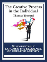 The Creative Process in the Individual : With linked Table of Contents - Thomas Troward