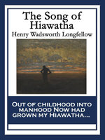 The Song of Hiawatha : With linked Table of Contents - Henry Wadsworth Longfellow