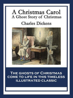 A Christmas Carol : A Ghost Story of Christmas - Charles Dickens