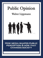 Public Opinion : With linked Table of Contents - Walter Lippmann