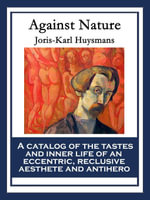 Against Nature : With linked Table of Contents - Huysmansm Joris-Karl
