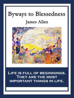 Byways to Blessedness : With linked Table of Contents - James Allen
