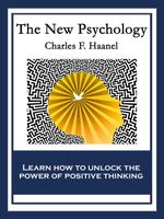The New Psychology : With linked Table of Contents - Charles F. Haanel