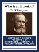 What is an Emotion? - Dr. William James