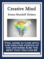Creative Mind : With linked Table of Contents - Ernest Shurtleff Holmes