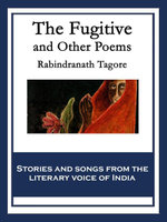 The Fugitive : And Other Poems - Rabindranath Tagore