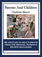 Parents And Children : With linked Table of Contents - Charlotte Mason