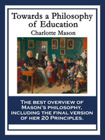 Towards a Philosophy of Education : With linked Table of Contents - Charlotte Mason