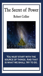 The Secret of Power : With linked Table of Contents - Robert Collier