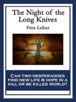 The Night of the Long Knives : With linked Table of Contents - Fritz Leiber