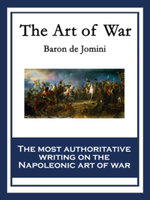 The Art of War : With linked Table of Contents - Baron de Jomini