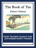The Book of Tea : With linked Table of Contents - Kakuzo Okakura