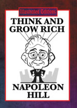 Think and Grow Rich (Illustrated Edition) : With linked Table of Contents - Napoleon Hill