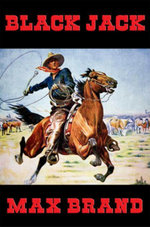 Black Jack : With linked Table of Contents - Max Brand