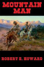 Mountain Man - Robert E. Howard