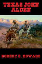 Texas John Alden - Robert E. Howard