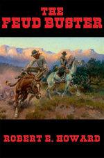 The Feud Buster - Robert E. Howard