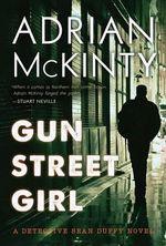 Gun Street Girl : A Detective Sean Duffy Novel - Adrian McKinty