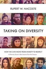 Taking on Diversity : How We Can Move from Anxiety to Respect - Rupert  W. Nacoste