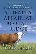 A Deadly Affair at Bobtail Ridge : A Samuel Craddock Mystery - Terry Shames