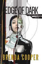 Edge of Dark - Brenda Cooper