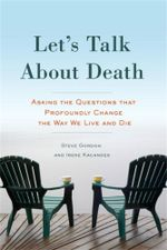 Let's Talk about Death : Asking the Questions That Profoundly Change the Way We Live and Die - Steve Gordon