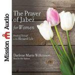 The Prayer of Jabez for Women - Darlene Marie Wilkinson