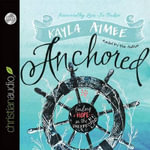 Anchored : Finding Hope in the Unexpected - Kayla Aimee