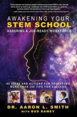 Awakening Your STEM School - Aaron L. Smith