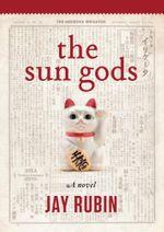 The Sun Gods - Jay Rubin
