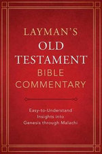 Layman's Old Testament Bible Commentary : Easy-To-Understand Insights Into Genesis Through Malachi - Dr Tremper Longman