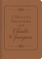 3-Minute Devotions with Charles Spurgeon : Inspiring Devotions and Prayers - Charles Spurgeon