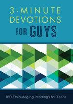 3-Minute Devotions for Guys : 180 Encouraging Readings for Teens - Glenn Hascall