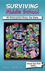Surviving Middle School : An Interactive Story for Girls - Dave McGrail