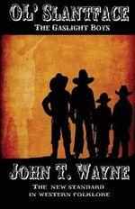 Ol' Slantface - John T Wayne