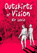 Outskirts of Vision : #1 - Nir Levie