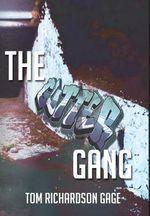 The Gutter Gang - Tom Richardson Gage