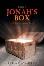 Jonah's Box : 666 the Talisman Seed: Book I - L L McAllister