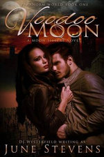 Voodoo Moon : A Moon Sisters Novel - June Stevens
