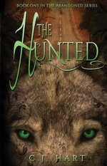 The Hunted : Abandoned - C J Hart