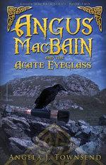 Angus Macbain and the Agate Eyeglass : Angus Macbain - Angela Townsend