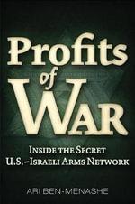 Profits of War : Inside the Secret U.S.-Israeli Arms Network - Ari Ben-Menashe